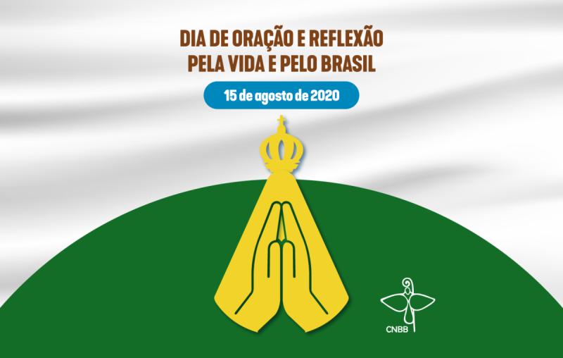 """Sábado, 15 de agosto, Igreja no país se une em """"Dia de Oração pela Vida e pelo Brasil"""""""